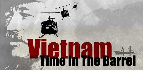 Vietnam: Time in the Barrel